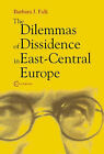 The Dilemmas of Dissidence in East Central Europe by Barbara J. Falk (Hardback, 2003)