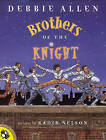 Brothers of the Knight by Debbie Allen (Hardback, 2001)