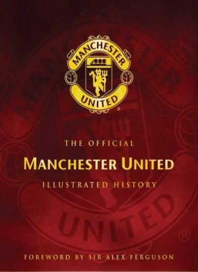 The Official Manchester United Illustrated History By Adam Bostock,etc., Alex F