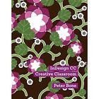 Indesign CC Creative Classroom by Bone Peter (Paperback / softback, 2015)