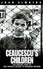 Ceaucescu's Children by Joan Simkins (Paperback, 1998)