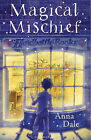 Magical Mischief by Anna Dale (Paperback, 2010)