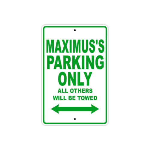 Maximus/'s Parking Only All Others Will Be Towed Name Novelty Metal Aluminum Sign