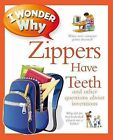 I Wonder Why Zippers Have Teeth: And Other Questions about Inventions by Barbara Taylor (Paperback / softback, 2012)