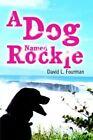 a Dog Named Rockie David L Fourman iUniverse Paperback / Softback 9780595326143