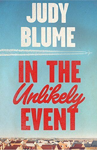 In the Unlikely Event By Judy Blume. 9781509801664