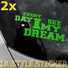2 X every day i see my dream Aufkleber EDISMD DUB shocker Aufkleber im Set 32