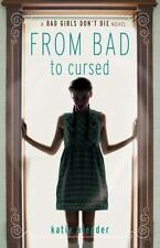 Bad Girls Don't Die: From Bad to Cursed by Katie Alender (2011, Hardcover)