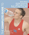 The Complete Guide to Sports Nutrition by Anita Bean (Paperback, 2006)
