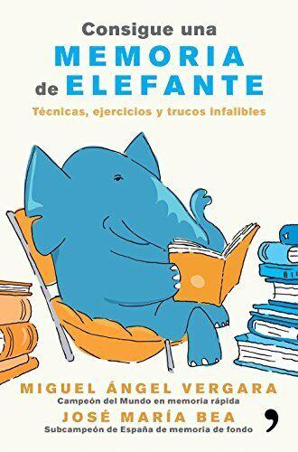 Consigue Una Memoria De Elefante. Técnicas, Ejercicios Y Trucos Infalibles (Fue