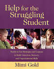 Help for the Struggling Student: Ready-to-use Strategies & Lessons to Build Attention, Memory, and  Organizational Skills by Mimi Gold (Paperback, 2003)