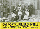 Old Portrush, Bushmills and the Giant's Causeway by Alex F. Young (Paperback, 2002)
