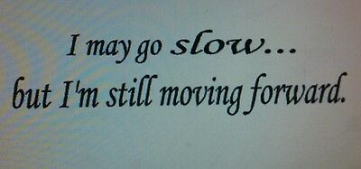 Slow...moving forward- fitness gym motivational wall decal quote