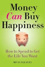 Money Can Buy Happiness: How to Spend to Get the L