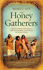 The Honey Gatherers by Mimlu Sen (Hardback, 2010)
