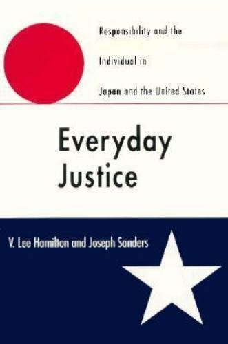 Everyday Justice: Responsibility and the Individual in Japan and the United Stat