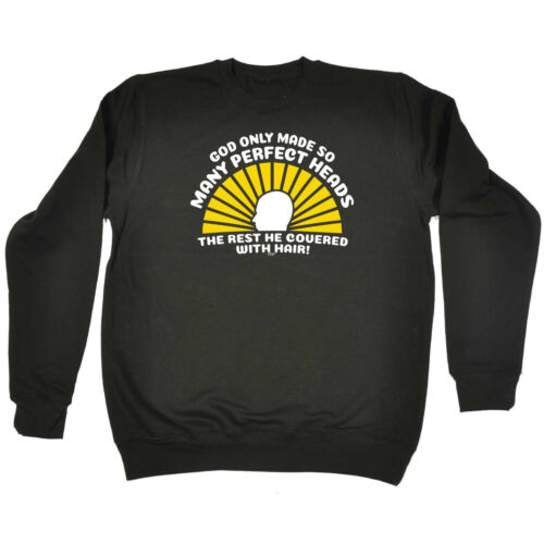 God Only Made So Many Perfect Heads Funny Novelty Sweatshirt Jumper Top