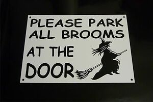 Funny-Sign-PARK-BROOMS-AT-DOOR-xmas-bday-present-size-A5-witch-Halloween