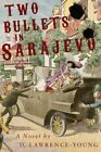 Two Bullets in Sarajevo by David Lawrence-Young (Paperback, 2016)