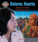 Dolores Huerta: Voice for the Working Poor by Alex Van Tol (Paperback / softback, 2010)