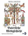 Baierische Weltgschicht von Michl Ehbauer (2001)
