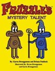 Fruzzle's Mystery Talent: A Bed Time Fantasy Story for Children Ages 3-10 by Karen Brueggeman (Paperback / softback, 2013)