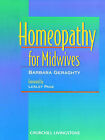 Homeopathy for Midwives by Barbara Geraghty (Paperback, 1997)
