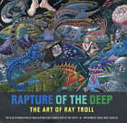Rapture of the Deep: The Art of Ray Troll by Ray Troll (Hardback, 2004)