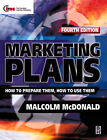 Marketing Plans: How to Prepare Them, How to Use Them by Malcolm McDonald (Paperback, 1999)