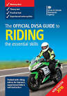 The Official DSA Guide to Riding: The Essential Skills: 2016 by Driver and Vehicle Standards Agency (DVSA) (Paperback, 2016)