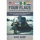 Four Flags: The Odyssey of a Professional Soldier: Part 1: U.S. Marine Corps Vietnam, 1969-72, Israeli Defence Force, 1975-77 by Dave Barr (Paperback, 2016)