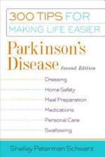 300 Tips for Making Life Easier: Parkinson's Disease : 300 Tips for Making Life Easier by Shelley Peterman Schwarz and Demos Medical Publishing Staff (2006, Paperback)