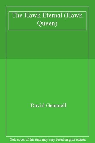 The Hawk Eternal (Hawk Queen) By David Gemmell. 9780099355113