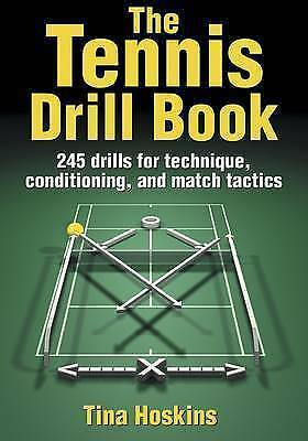The Tennis Drill Book: 100 Drills for Techniques, Conditioning, and Match...