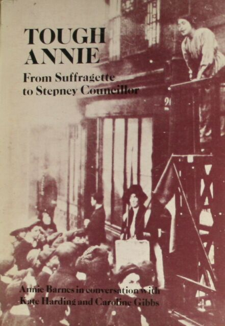 Tough Annie: From Suffragette to Stepney Councillor, etc.,Barnes, Annie, Very Go