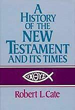 History-of-the-New-Testament-and-Its-Times-by-Cate-Robert-L-ExLibrary