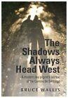 The Shadows Always Head West: A Modern Day Pilgrim's Journal of the Camino de Santigo by Bruce Wallis (Paperback, 2015)