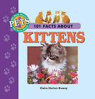 101 Facts About Kittens by Claire Horton-Bussey (Hardback, 2001)