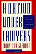 A Nation Under Lawyers: How the Crisis in the Legal Profession Is Transforming