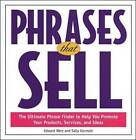 Phrases That Sell: The Ultimate Phrase Finder to Help You Promote Your Products, Services and Ideas by Sally Germain, Edward W. Werz (Paperback, 1998)