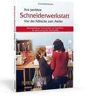 Ihre perfekte Schneiderwerkstatt von Christelle Beneytout (2013, Taschenbuch)