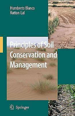Principles of Soil Conservation and Management by Humberto Blanco-Canqui,...