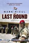 Last Round : The Battle of Major Al-Kabir by Mark Nicol (2005, Hardcover)