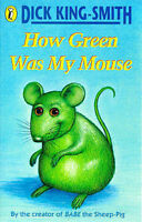 Dick King-Smith How Green Was My Mouse Very Good Book