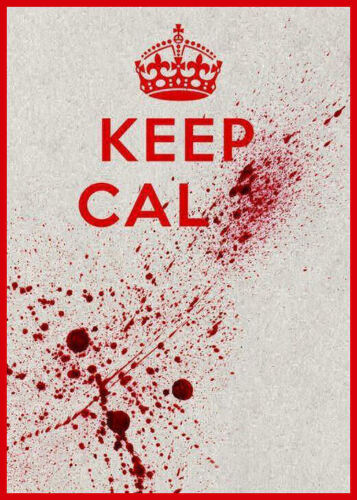 Men/'s Ladies T SHIRT funny Keep Calm blood splatter horror assault spoof kill