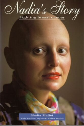 1 of 1 - NADIA'S STORY - Nadia Maffei /Andrew Taylor & W Naffei - Fighting Breast Cancer
