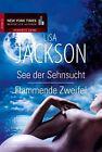 See der Sehnsucht / Flammende Zweifel von Lisa Jackson (2013, Taschenbuch)