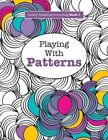 Really Relaxing Colouring Book 1: Playing with Patterns by Elizabeth James (Paperback / softback, 2015)