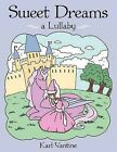 Sweet Dreams: a Lullaby by Karl Vantine (Paperback, 2012)