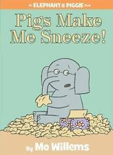 An Elephant and Piggie Book: Pigs Make Me Sneeze! by Mo Willems (2009, Hardcover)